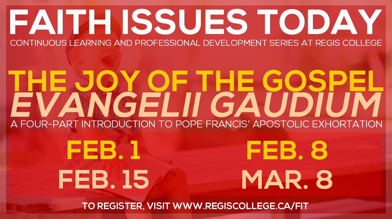 Faith Issues Today 4-Part Series - 'The Joy of the Gospel – Evangelii Gaudiam'